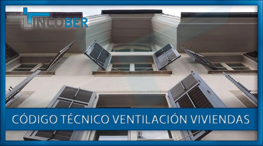 Código Técnico Ventilación Viviendas