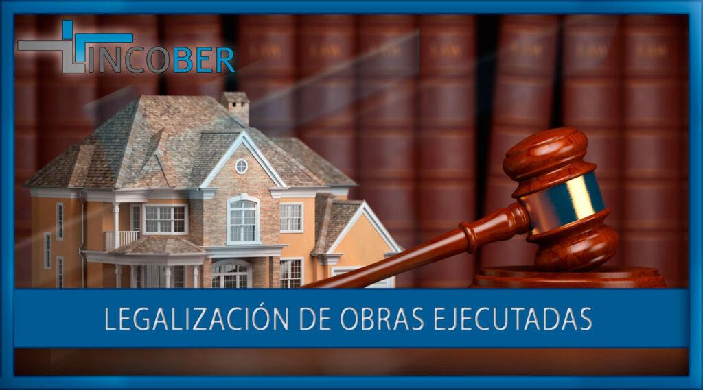Legalización de obras ejecutadas