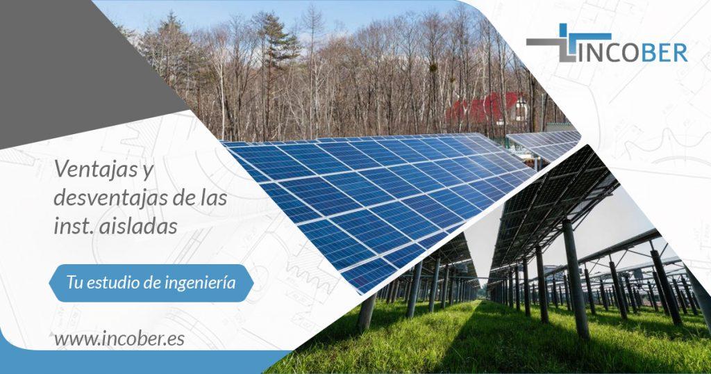 Ventajas Y Desventajas De Una Instalación Fotovoltaica Aislada