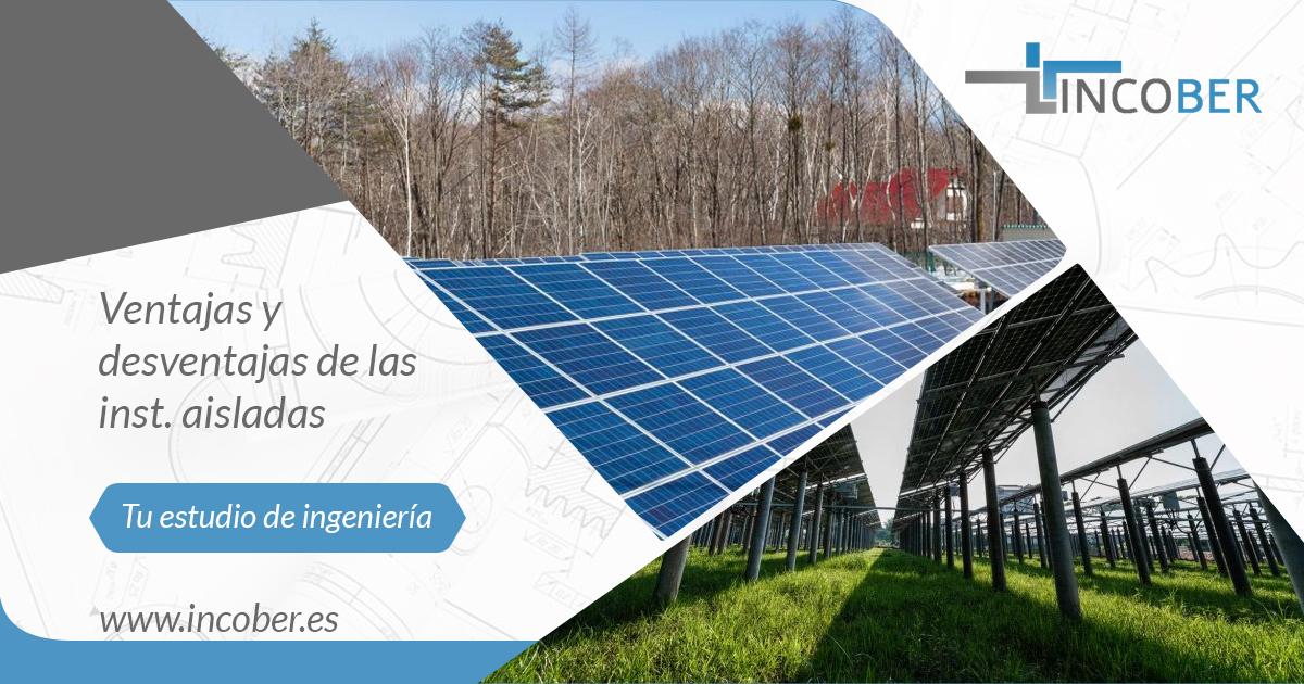 ventajas y desventajas de las instalaciones fotovoltaicas aisladas