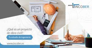 ¿qué Es Un Proyecto De Obra Civil?